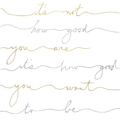 How Good Silver And Gold art print by Lisa Powell Braun for $41.25 CAD