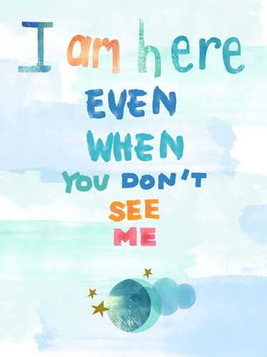 I Am Here art print by Lisa Powell Braun for $41.25 CAD
