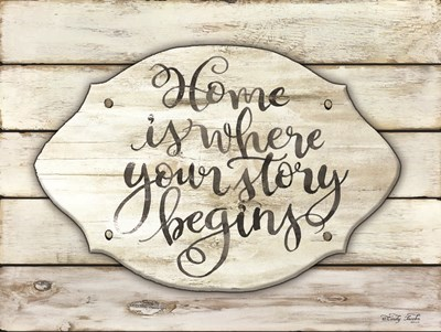 Home is Where Your Story Begins art print by Cindy Jacobs for $41.25 CAD