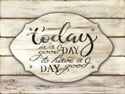 Today is a Good Day art print by Cindy Jacobs for $41.25 CAD