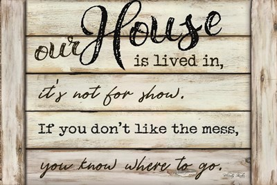 Our House is Lived In art print by Cindy Jacobs for $43.75 CAD