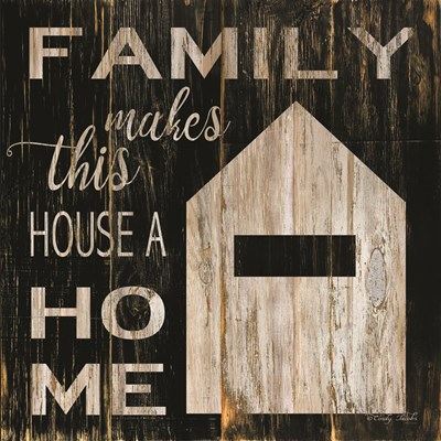 Family Makes This House a Home art print by Cindy Jacobs for $35.00 CAD