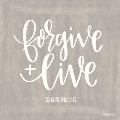 Forgive & Live art print by Imperfect Dust for $48.75 CAD