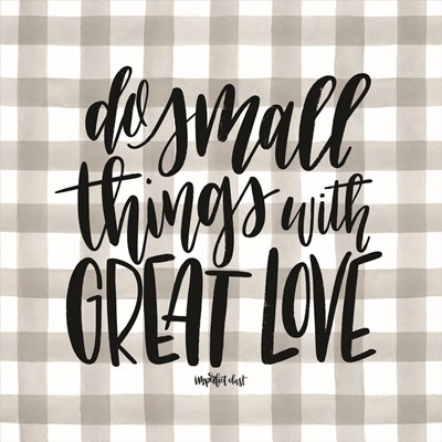 Do Small Things with Love art print by Imperfect Dust for $35.00 CAD