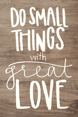 Do Small Things with Love art print by Jaxn Blvd for $43.75 CAD