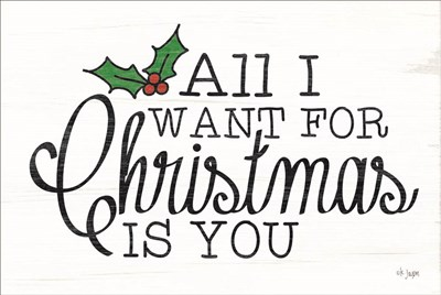 All I Want for Christmas art print by Jaxn Blvd for $43.75 CAD