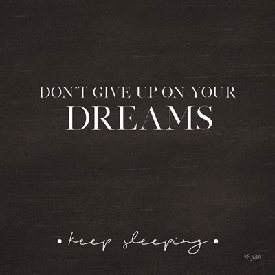 Don't Give Up on Your Dreams art print by Jaxn Blvd for $56.25 CAD