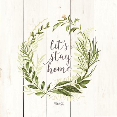 Let's Stay Home Wreath art print by Marla Rae for $35.00 CAD
