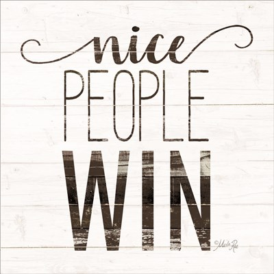 Nice People Win art print by Marla Rae for $35.00 CAD