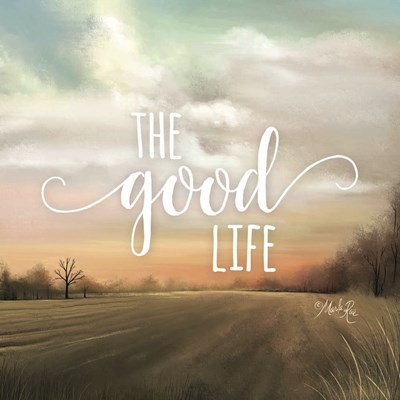 The Good Life art print by Marla Rae for $35.00 CAD