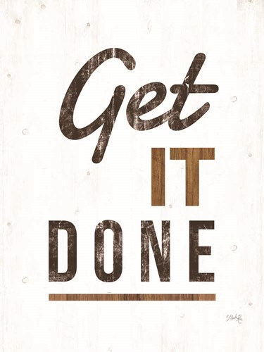 Get It Done art print by Marla Rae for $67.50 CAD
