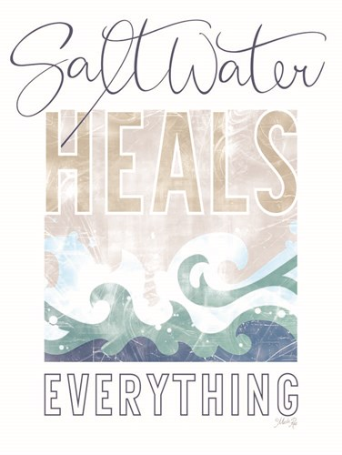 Saltwater Heals Everything art print by Marla Rae for $41.25 CAD