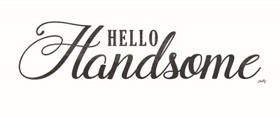 Hello Handsome art print by Misty Michelle for $37.50 CAD