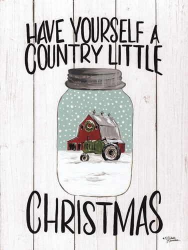 Have Yourself a Country Little Christmas art print by Michele Norman for $41.25 CAD