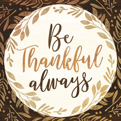 Be Thankful Always art print by Mollie B. for $35.00 CAD