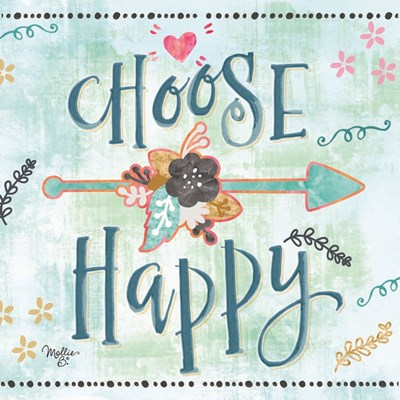 Choose Happy art print by Mollie B. for $35.00 CAD
