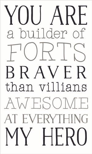 You are a Builder of Forts art print by Masey St. Studios for $47.50 CAD