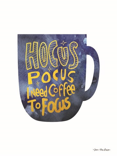Hocus Pocus I Need Coffee to Focus art print by Seven Trees Design for $41.25 CAD