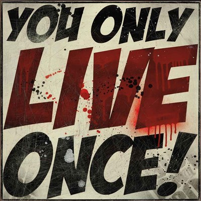 You Only Live Once! art print by Daniel Bombardier for $35.00 CAD
