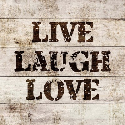 Live Laugh Love In Wood art print by Color Me Happy for $35.00 CAD