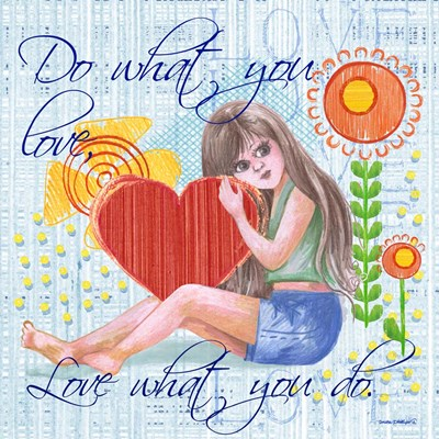 Love What You Do art print by Anita Phillips for $56.25 CAD