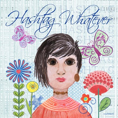 Hashtag Whatever art print by Anita Phillips for $56.25 CAD