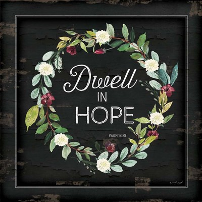 Dwell in Hope art print by Jennifer Pugh for $56.25 CAD