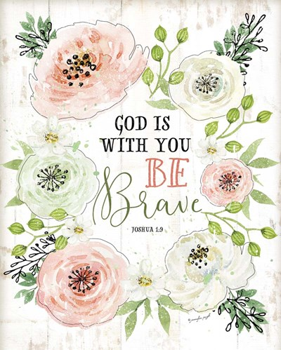 God is With You, Be Brave art print by Jennifer Pugh for $40.00 CAD