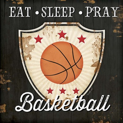 Eat, Sleep, Pray, Basketball art print by Jennifer Pugh for $56.25 CAD