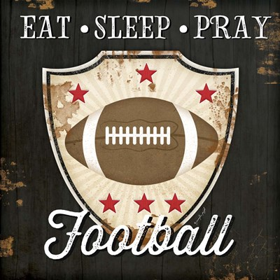 Eat, Sleep, Pray, Football art print by Jennifer Pugh for $56.25 CAD