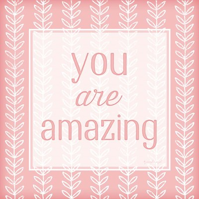 You Are Amazing art print by Jennifer Pugh for $56.25 CAD