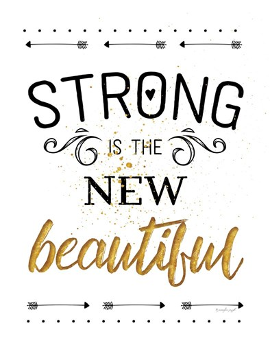 Strong is the New Beautiful art print by Jennifer Pugh for $40.00 CAD