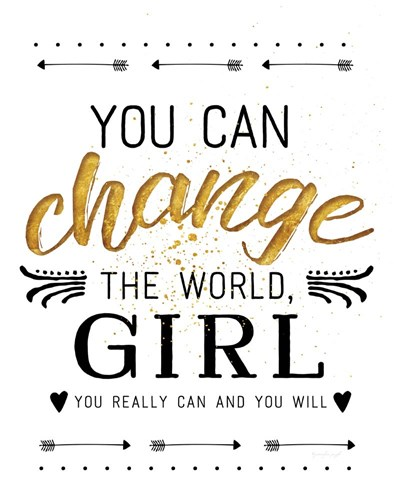 You Can Change the World art print by Jennifer Pugh for $40.00 CAD