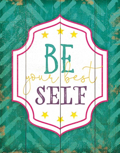 Be Your Best Self art print by Jennifer Pugh for $40.00 CAD