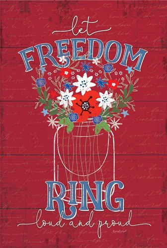 Let Freedom Ring art print by Jennifer Pugh for $43.75 CAD