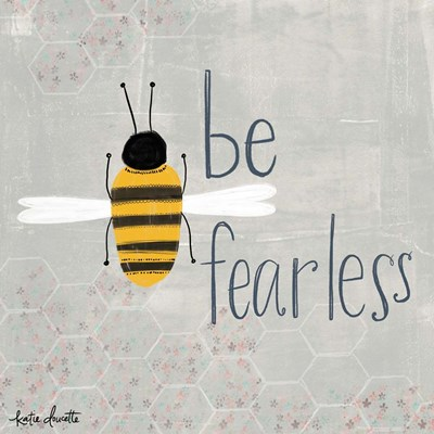 Be Fearless Bee art print by Katie Doucette for $48.75 CAD