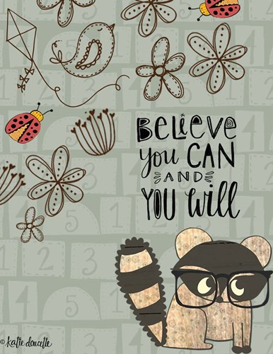 Believe You Can - Raccoon art print by Katie Doucette for $40.00 CAD