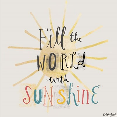 Fill the World with Sunshine art print by Katie Doucette for $48.75 CAD