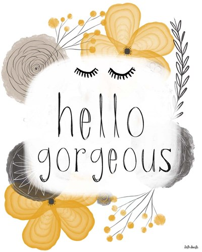 Hello Gorgeous art print by Katie Doucette for $40.00 CAD