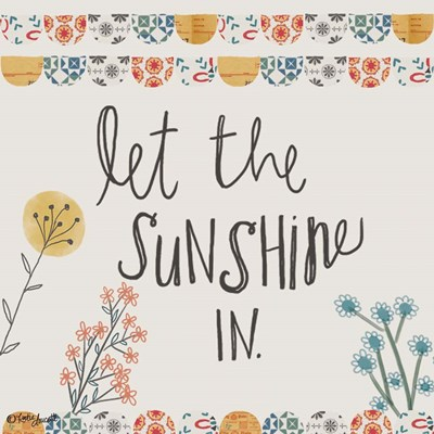 Let the Sunshine In art print by Katie Doucette for $48.75 CAD