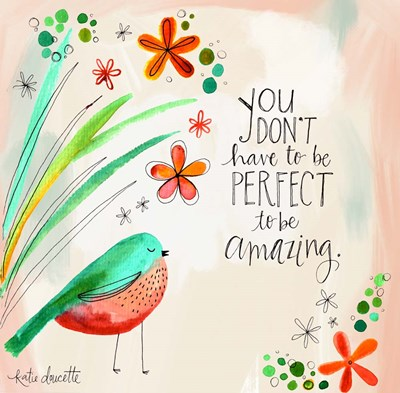 Perfect Amazing art print by Katie Doucette for $48.75 CAD