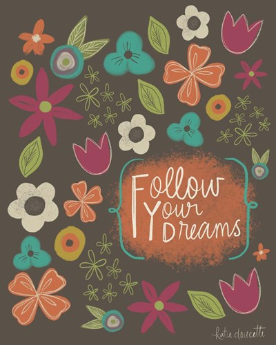 Follow Your Dreams art print by Katie Doucette for $40.00 CAD