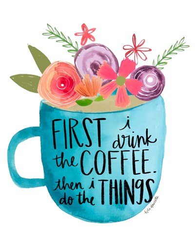 Coffee Then Things art print by Katie Doucette for $40.00 CAD