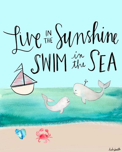 Live in the Sunshine, Swim in the Sea art print by Katie Doucette for $40.00 CAD