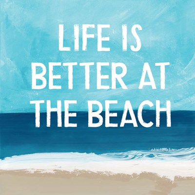 Life is Better at the Beach art print by Linda Woods for $48.75 CAD
