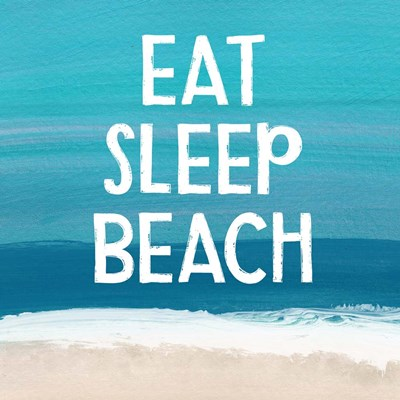 Eat, Sleep, Beach art print by Linda Woods for $48.75 CAD