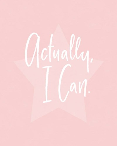 Actually, I Can art print by Linda Woods for $40.00 CAD