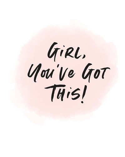 Girl, You've Got This art print by Linda Woods for $40.00 CAD