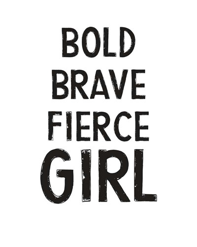 Bold, Brave, Fierce Girl art print by Linda Woods for $40.00 CAD