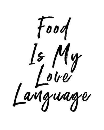 Food is My Love Language art print by Linda Woods for $40.00 CAD